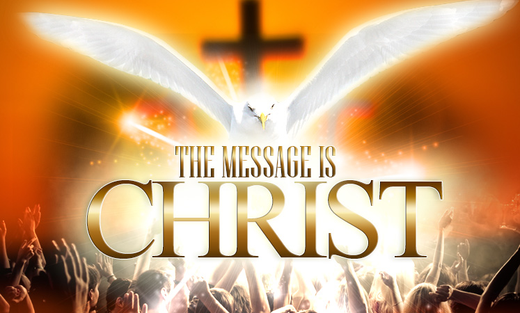 The Message is Christ
